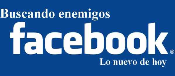 haciendo enemigos en facebook