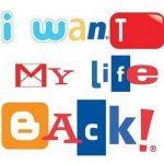 Humor: Quiero recuperar mi vida