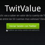 TwitValue – Para saber cuánto vale tu cuenta de Twitter
