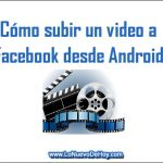 Cómo subir un video a Facebook desde Android