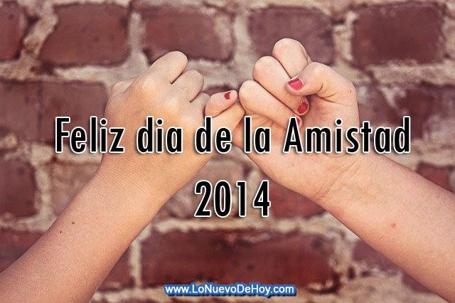 Feliz dia de la Amistad 2014