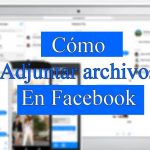 Como adjuntar archivos en Facebook desde el chat