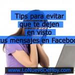 evitar-que-te-dejen-en-visto-en-facebook