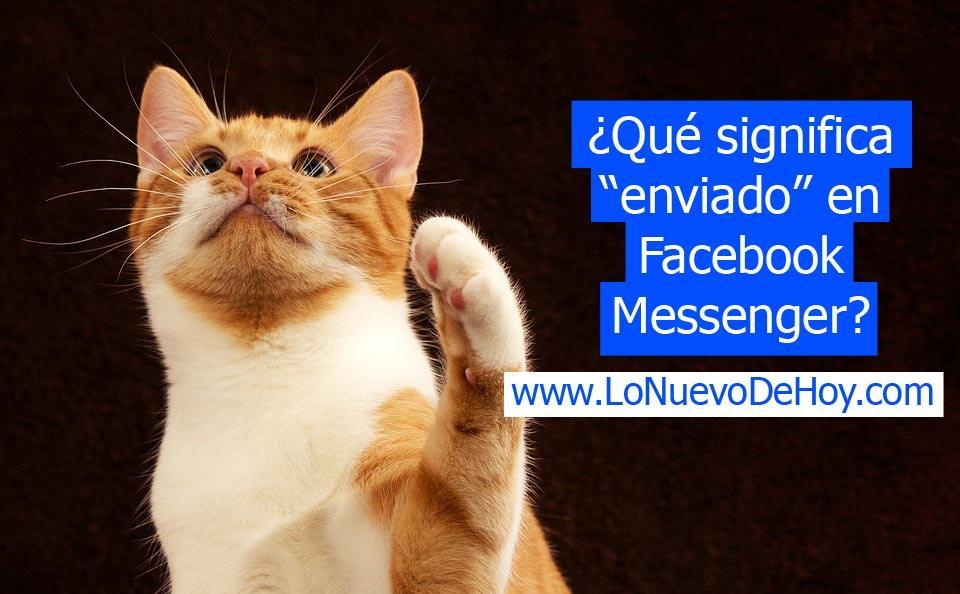 que-significa-enviado-en-messenger