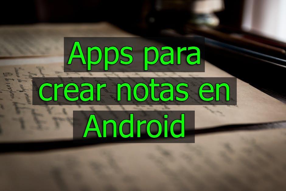 Apps para crear notas en android