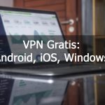 VPN gratis Android, Windows iphone