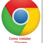 Cómo instalar Chrome en Windows, Android, iOS, Linux