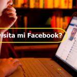 Quien visita mi perfil de Facebook ¿Es posible saber?