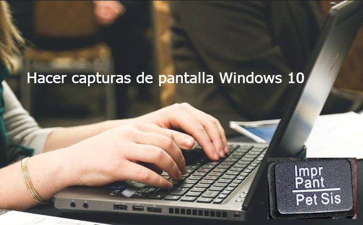 hacer capturas de pantalla windows 10