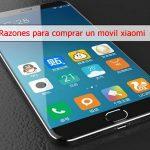 Razones para comprar un teléfono Xiaomi