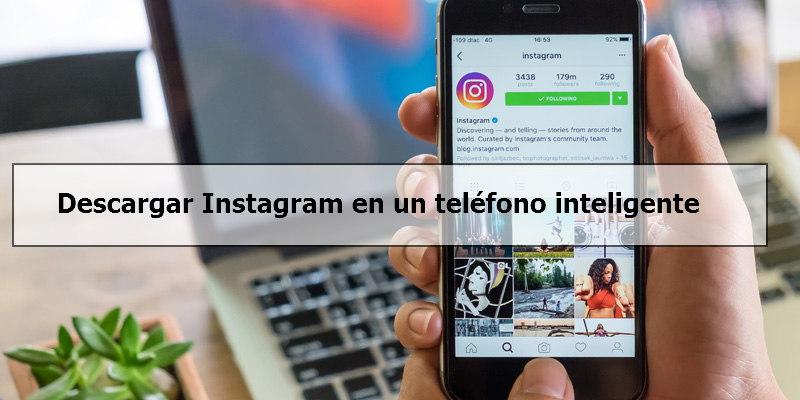 Descargar Instagram en un teléfono inteligente
