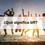 ¿Qué significa bff?