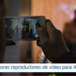 Lo mejores reproductores de video para Android