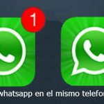 Cómo tener dos cuentas de WhatsApp en el mismo teléfono