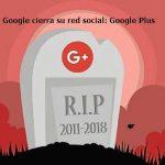 Google se da por vencido con Google Plus, y cierra la red social