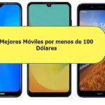 Mejores Móviles por menos de 100 Dólares/Euros (2019)