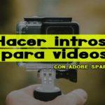 hacer intros para videos Adobe Spark