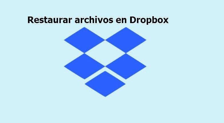 restaurar archivos en dropbox