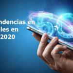 tendencias en moviles en el 2020