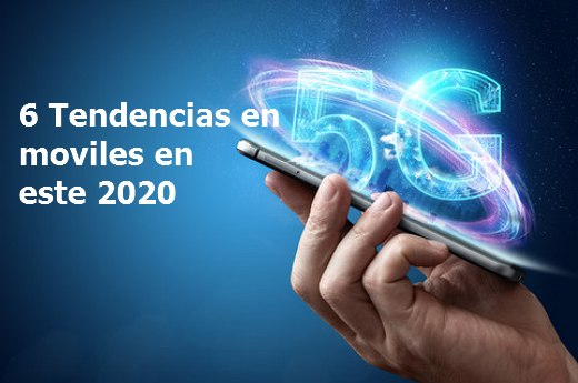 tendencias en moviles en el 2020