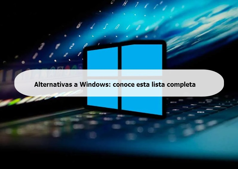 Alternativas a Windows conoce esta lista