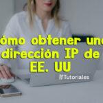 Como obtener una IP de EEUU