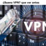 Lo que más importa a la hora de seleccionar una (buena) VPN